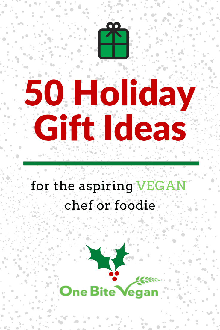 50 Holiday Gift Ideas For The Aspiring Vegan Chef Or Foodie One Bite Vegan